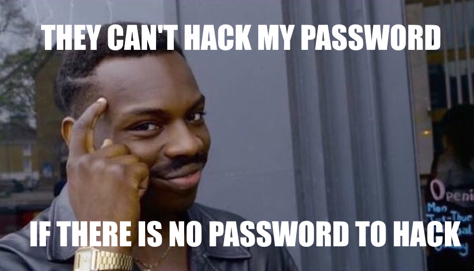 They can't hack my password